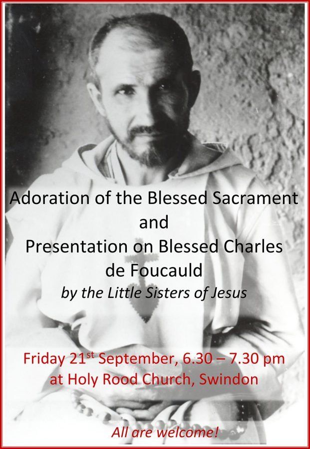 Adoration of the Blessed Sacrament and Presentation on Blessed Charles de Foucauld @ Holy Rood Church, Swindon | England | United Kingdom