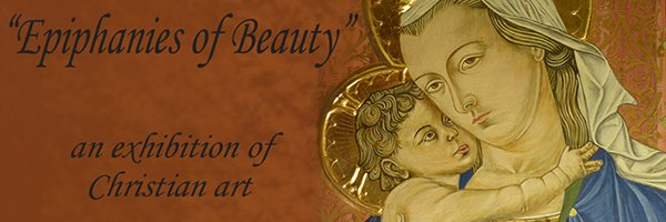 Epiphanies of Beauty – an exhibition of Christian art